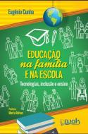 EDUCACAO NA FAMILIA E NA ESCOLA - TECNOLOGIAS, INC