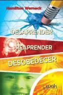 DESAPRENDER, REAPRENDER E DESOBEDECER