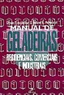 MANUAL DE GELADEIRAS RESIDENCIAIS, COMERCIAIS E IN