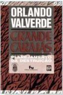 GRANDE CARAJAS - PLANEJAMENTO DA DESTRUICAO