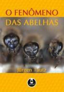 FENOMENO DAS ABELHAS, O