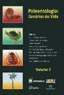 PALEONTOLOGIA - CENARIOS DE VIDA - V. 02