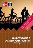 COMPREENDENDO O DESENVOLVIMENTO MOTOR - BEBE, CRIA
