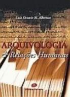 ARQUIVOLOGIA E RELACOES HUMANAS
