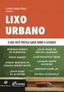 LIXO URBANO - O QUE VOCE PRECISA SABER SOBRE O ASS