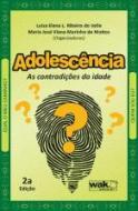 ADOLESCENCIA - AS CONTRADICOES DA IDADE
