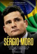 SERGIO MORO - A HISTORIA DO HOMEM POR TRAS DA OPER