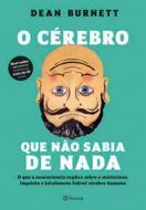 CEREBRO QUE NAO SABIA DE NADA, O