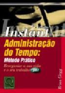 ADMINISTRACAO DO TEMPO - METODO E PRATICA