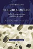 MUNDO ANABOLICO, O - ANALISE DO USO DE ESTEROIDES