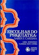 ESCOLHAS DO PSIQUIATRA - SABER E CARISMA