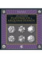 SOLIDOS PLATONICOS E ARQUIMEDIANOS, OS