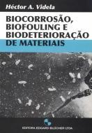 BIOCORROSAO, BIOFOULING E BIODETERIORACAO DE MATER