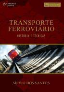 TRANSPORTE FERROVIARIO - HISTORIA E TECNICAS