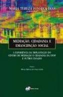 MEDIACAO, CIDADANIA E EMANCIPACAO SOCIAL - A EXPER