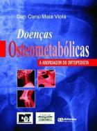 DOENCAS OSTEOMETABOLICAS - A ABORDAGEM DO ORTOPEDI