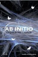AB INITIO - ORIGEM DA VIDA E EVOLUCAO