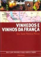 VINHEDOS E VINHOS DA FRANCA - SEU GUIA PASSO A PAS