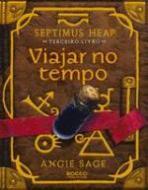 SEPTIMUS HEAP - TERCEIRO LIVRO - VIAJAR NO TEMPO