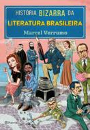 HISTORIA BIZARRA DA LITERATURA BRASILEIRA