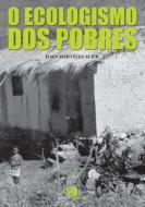 ECOLOGISMO DOS POBRES, O