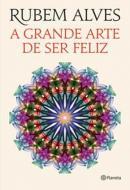 GRANDE ARTE DE SER FELIZ