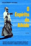 ESPIRITO DO AIKIDO, O