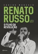 RENATO RUSSO - O FILHO DA REVOLUCAO