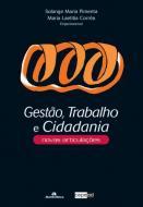 GESTAO, TRABALHO E CIDADANIA - NOVAS ARTICULACOES