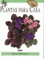 PLANTAS PARA CASA - GUIA PRATICO