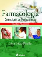 FARMACOLOGIA - COMO AGEM OS MEDICAMENTOS