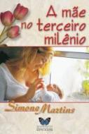 MAE NO TERCEIRO MILENIO, A