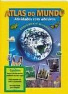 ATLAS DO MUNDO - ATIVIDADES COM ADESIVOS