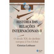 HISTORIA DAS RELACOES INTERNACIONAIS - V. 02 - O S