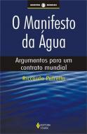 MANIFESTO DA AGUA, O - ARGUMENTOS PARA UM CONTRATO
