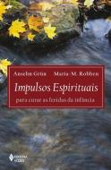 IMPULSOS ESPIRITUAIS PARA CURAR AS FERIDAS DA INFA
