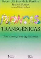 PLANTAS TRANSGENICAS - UMA AMEACA AOS AGRICULTORES