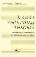 QUE E A GROUNDED THEORY?, O - METODOLOGIA DE PESQU