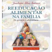 REEDUCACAO ALIMENTAR NA FAMILIA - DA GESTACAO A AD