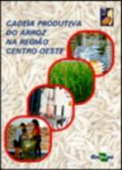 CADEIA PRODUTIVA DE ARROZ NA REGIAO CENTRO-OESTE