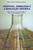 CIENTISTAS, JORNALISTAS E A DIVULGACAO CIENTIFICA