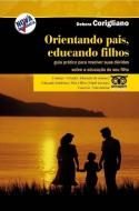 ORIENTANDO PAIS, EDUCANDO FILHOS