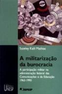 MILITARIZACAO DA BUROCRACIA, A - A PARTICIPACAO MI