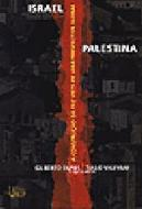 ISRAEL - PALESTINA - A CONSTRUCAO DA PAZ VISTA DE