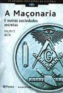 MACONARIA, A - E OUTRAS SOCIEDADES SECRETAS