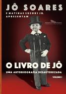 LIVRO DE JO, O - UMA AUTOBIOGRAFIA DESAUTORIZADA -