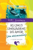CINCO LINGUAGENS DO AMOR DOS ADOLESCENTES