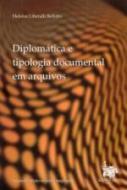 DIPLOMATICA E TIPOLOGIA DOCUMENTAL EM ARQUIVOS