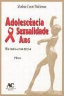 ADOLESCENCIA, SEXUALIDADE, AIDS