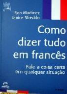 COMO DIZER TUDO EM FRANCES - FALE A COISA CERTA EM